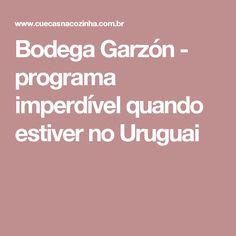 Bodega Garzón - programa imperdível quando estiver no Uruguai