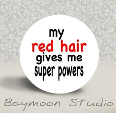 Ah ha I knew my lil red headed baby was special My red hair gives me Super Powers Etsy Vintage, Redhead Quotes, Redhead Funny, Give It To Me, Just For You, Red Hair Don't Care, Natural Redhead, Super Powers, Freckles