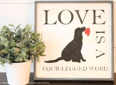 """Love is a four-legged word sign 