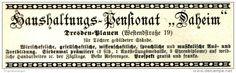 "Original-Werbung/ Anzeige 1897 : HAUSHALTUNGS- PENSIONAT ""DAHEIM"" DRESDEN - PLAUEN - ca. 100 x 25 mm"