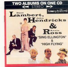 Lambert, Hendricks & Ross Sing Ellington & High Flying Sony https://www.amazon.com/dp/B000W410DK/ref=cm_sw_r_pi_dp_x_xWoKybRWKAEQB