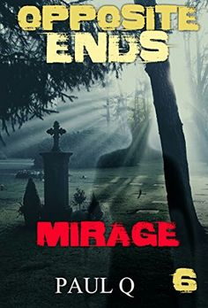 """Opposite Ends: Mirage""  ***  Paul Q.  (2016)"
