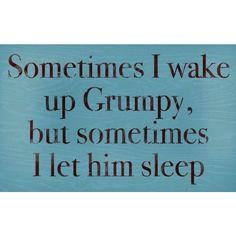 "Sometimes I Wake Up Grumpy 8"" x 5"" Wall Sign"