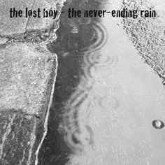 the never-ending rain by the lost boy by the lost boy, via SoundCloud