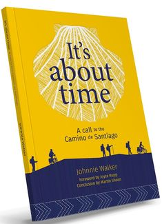 It's about time, by Johnnie Walker Martin Sheen, The Camino, Travel Books, Pilgrims, This Book, Felt, Author, Writing, Reading