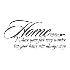 "Väggord med texten""Home where your feet my wander but your heart will always stay"" - Wallstyle.fi"