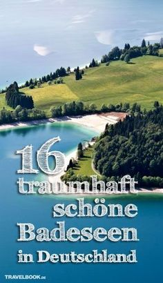 16 traumhafte Badeseen in Deutschland – einer aus jedem Bundesland! The summer is finally here and spoils us with sunshine and temperatures around 30 degrees. The perfect weather to spend a day at the Travel And Leisure, Us Travel, Great Places, Places To See, Travel Around The World, Around The Worlds, Hostels, Destination Voyage, Germany Travel