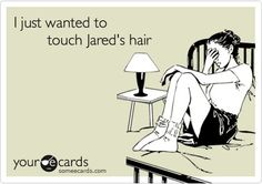 We all want to touch Jared Leto's hair lol  YES!!!!!!!! YES!!!!!!!!!!!!! YES!!!!!!!!!!!!!!!!