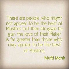 Indeed. We have no right to falsely assume that certain people are better or worse than others. We do not know what they are going through. Allah knows only and alone. Leave Allah to judge, not ourselves.