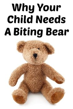 Stop Toddler Biting For Good {Biting bear} - Beauty Through Imperfection
