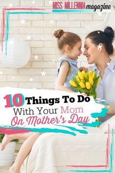 Want to treat your mom on Mother's Day? Here are ten great things you can do together! Remember that this day is all about her so make it special. Christmas Gift List, Diy Mothers Day Gifts, Different Holidays, I Love Mom, Happy Mother S Day, Mother's Day Diy, Activities To Do, Spa Day, New Moms