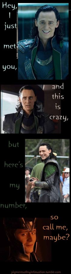 Um YES!   # Pin++ for Pinterest #>>> hey I just met you and this is crazy but I'm from Asgard so call me loki