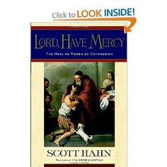 Lord, Have Mercy: The Healing Power of Confession by Scott Hahn