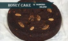 The Madeira Honey Cake is one of the most traditional delicacies of Madeiran gastronomy. It is made with honey from sugar cane.. Check the Secret Recipe »» #madeira #honey #cake #recipe