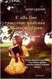 Libri Mondadori Sognando tra le Righe: E ALLA FINE SUCCESSE QUALCOSA DI MERAVIGLIOSO   So...