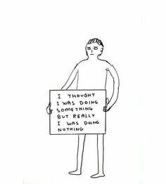 Jaja Superflat, David Shrigley, Now Quotes, Emotion, How I Feel, Just In Case, Illustration, Something To Do, Mindfulness