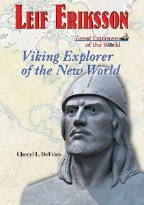 Leif Eriksson: Viking Explorer of the New World (Great Explorers of the World): Cheryl L. Defries: 9781598451269: Amazon.com: Books