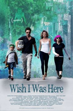 """Wish I Was Here"""