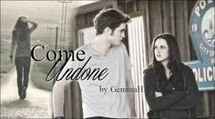 Come Undone By: GemmaH (BANNER BY ) I know everything about Isabella Marie Swan - the girl is an open book - but w. Twilight Fanfiction Recs, Fanfiction Stories, Fanfiction Net, Come Undone, Open Book, The Darkest, Fan Fiction, Ebooks, Lovers