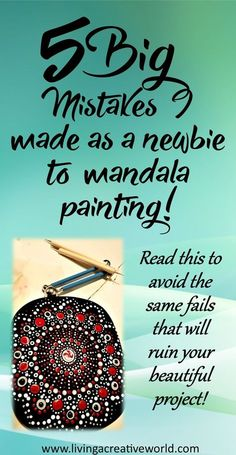 5 Mistakes to avoid when starting out with mandala or dot painting! Read these tips and save your beautiful project from avoidable blunders art painting 5 Big Mistakes I Made as a Newbie Mandala Painter - Living a Creative World Dot Painting Tools, Dot Art Painting, Rock Painting Designs, Mandala Painting, Pebble Painting, Painting Patterns, Pebble Art, Dot Painting On Rocks, Aboriginal Dot Painting