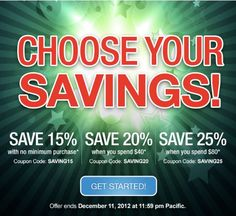 *LIMITED TIME OFFER. SAVING15, SAVING20, and SAVING25 coupons and offers expire December 11, 2012 at 11:59 p.m. Pacific. SAVING15 coupon is good for 15% off all new products and services with no minimum purchase. SAVING20 coupon is good for 20% off all new products and services, but you must spend $40 or more to qualify for discount. SAVING25 coupon is good for 25% off all new products and services, but you must spend $80 or more to qualify for discount.