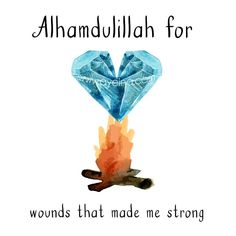 Alhamdulillah for wounds that made me strong. #AlhamdulillahForSeries