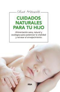 Cuidados naturales para tu hijo es una guía práctica para solucionar las afecciones más habituales de los niños desde la primera infancia hasta la adolescencia. Obra de referencia, es uno de los libros más completos y fáciles de consultar sobre las atenciones naturales. http://www.elcorreodelsol.com/articulo/cuidados-naturales-para-tu-hijo-de-celine-arsenault http://rabel.jcyl.es/cgi-bin/abnetopac?SUBC=BPSO&ACC=DOSEARCH&xsqf99=1713678
