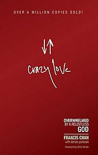 Crazy Love | Chan, Francis. Excellent read and a great perspective on how much God really loves us.