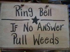 """NEW!~Distressed Wood Slat Sign ~ /""""Ring Bell If No Answer Pull Weeds/""""~Plaque"""