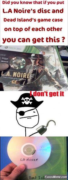 Yo Ho, Yo Ho! A pirate's life for me.