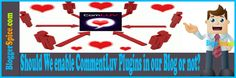 http://www.bloggerspice.com/2013/06/should-we-enable-commentluv-plugins-in.html