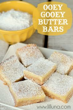 Ooey Gooey Butter Bars! INGREDIENTS 1 box yellow cake mix 1 egg 1/2 cup butter, melted 8 oz. PHILADELPHIA Cream Cheese 2 eggs beaten 2 cups powdered sugar  powdered sugar to sprinkle