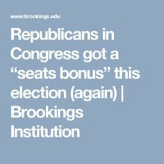 "Republicans in Congress got a ""seats bonus"" this election (again) 