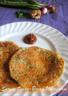 THE CHEF and HER KITCHEN: Spring Onion-Bread Uthappam | Instant Dosa Recipes