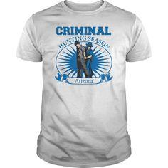 (Tshirt Suggest Order) Arizona Criminal Hunting Season Law Enforcement Tshirt   Discount 5%