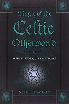 Magic of the Celtic Otherworld: Irish History, Lore & Rituals (Llewellyn's Celtic Wisdom) by Stephen Blamires http://www.amazon.com/dp/0738706574/ref=cm_sw_r_pi_dp_4QKZvb0E43J4B