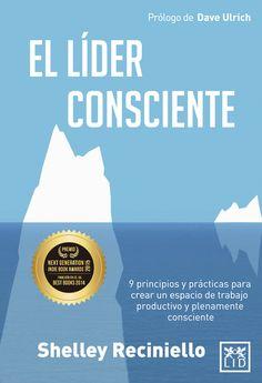 El líder consciente. 9 principios y prácticas para crear un espacio de trabajo productivo y plenamiente consciente