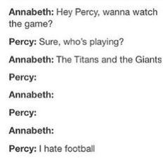I hate foot ball too percy, me too.
