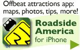 Roadside America: amusing attractions...good for our road trips! (although, I don't have an iPhone..but Joey does)