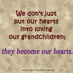I have them with me all the time even if there not there. I love my grandbabies!!!!