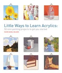 Search Press | Little Ways to Learn Acrylics by Mark Nelson
