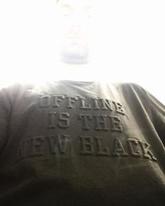 Off line is new #black
