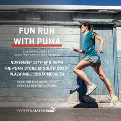 Orange County peeps interested in fitness and health: Another FREE opportunity to get fit with @PUMA.   When: November 12, 2015, 6:30 PM What: Running with Lauren Floris Where: PUMA store in South Coast Plaza The fine print: Easy/light run (3 miles) beginning and ending at the new PUMA Women's store at South Coast Plaza Run will be followed by catered snacks and drinks, along with special product offers, gym towel giveaways and a DJ playing music.  #puma #fitfluential #foreverfaster #ad