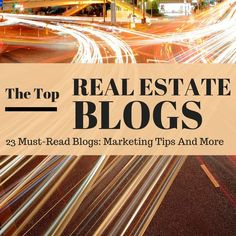23 Must Read Real Estate Blogs About Everything From Marketing To Tips For Buyers And Sellers - http://www.easyagentpro.com/blog/real-estate-blogs/ via @easyagentpro #realestate #blogging #socialmedia