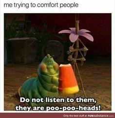 yah poo poo heads!