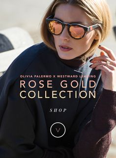 New Olivia Palermo rose gold sunglasses collection with Westward Leaning.