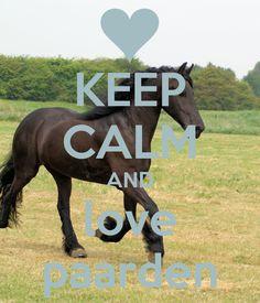 Keep calm en love paarden