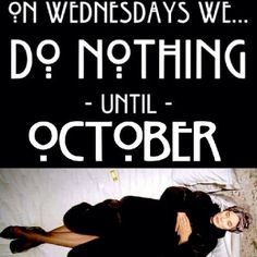 On Wednesdays we.... do nothing until October.  #AHS #Coven