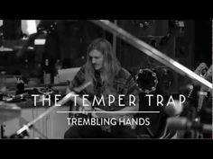 New album of The Temper Trap. First single: Trembling Hands (Studio session). Very nice!