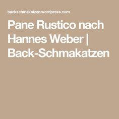 Pane Rustico nach Hannes Weber   Back-Schmakatzen